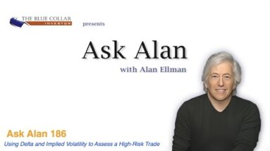 Ask Alan 186  Using Delta and Implied Volatility to Assess a High Risk Trade